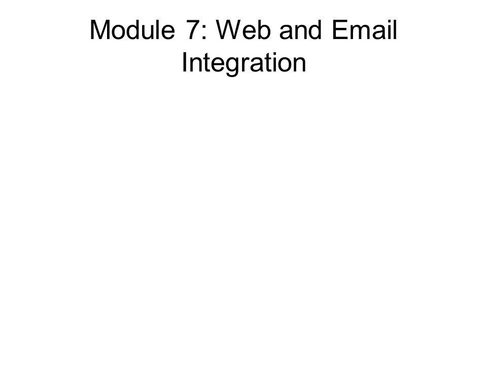 Module 7: Web and Email Integration