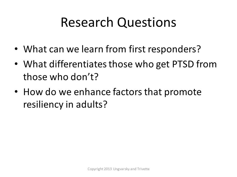 Research Questions What can we learn from first responders.