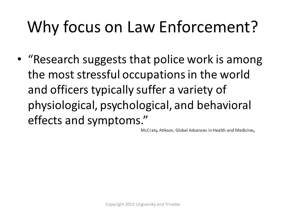Why focus on Law Enforcement.