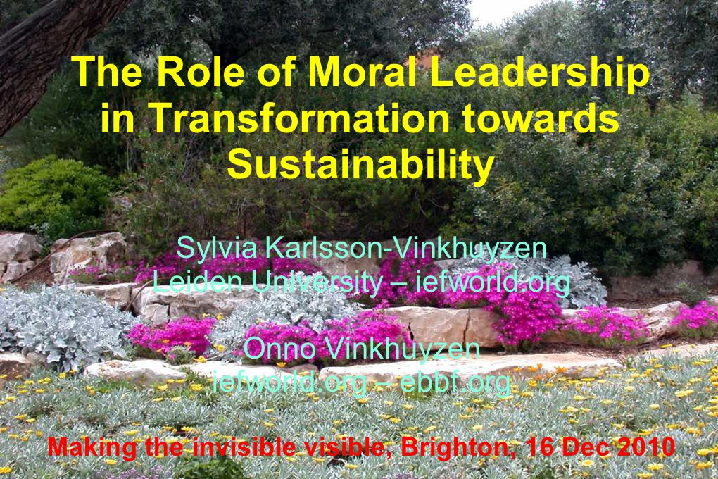 Today  Current situation in the realms of Knowledge, Values, and Institutions  Overview of most common leadership styles  Overview of Moral Leadership  Two examples