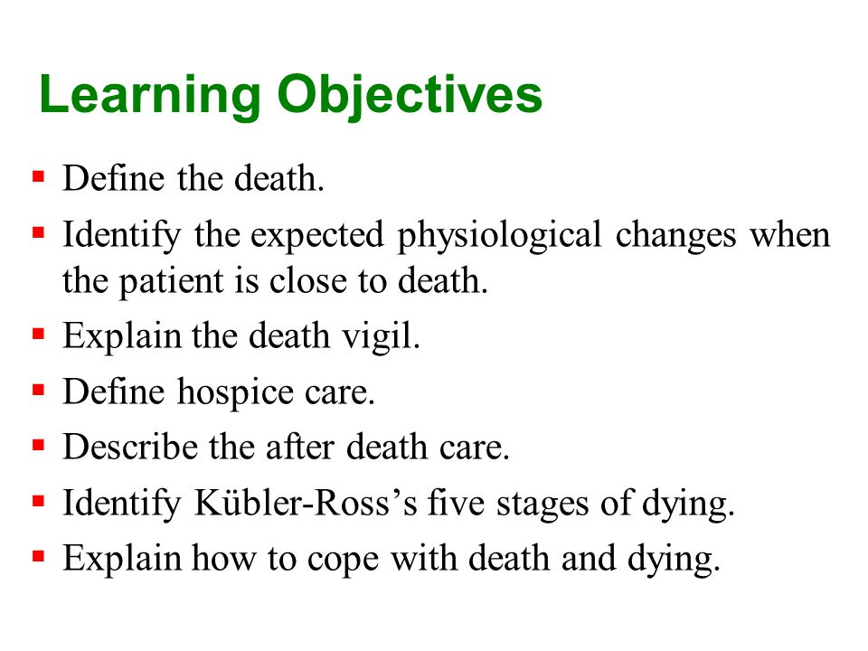 Learning Objectives  Define the death.