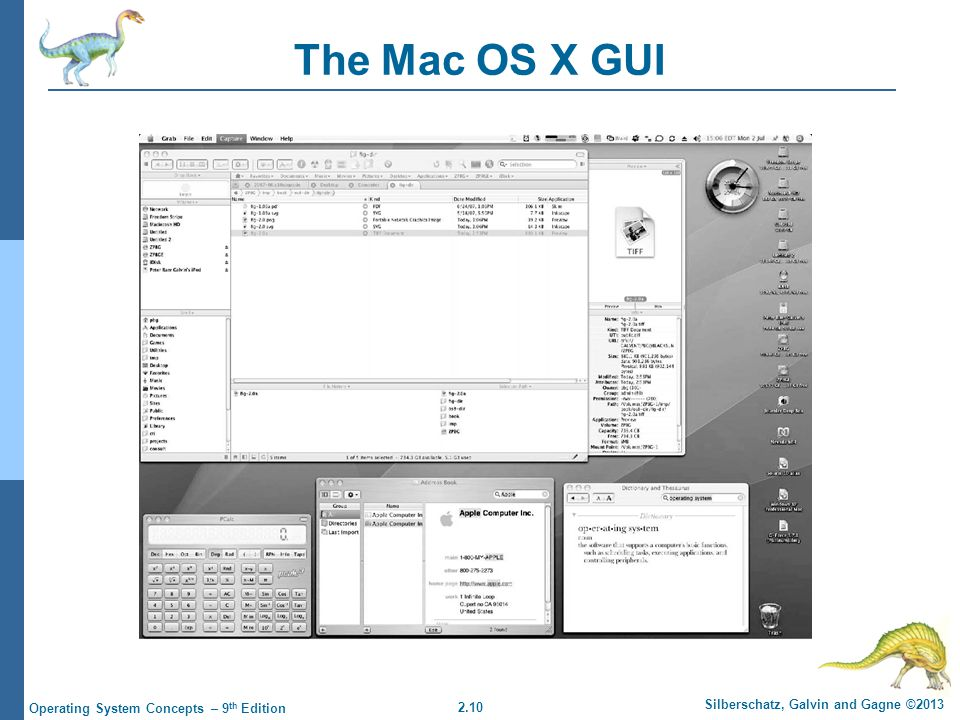 2.10 Silberschatz, Galvin and Gagne ©2013 Operating System Concepts – 9 th Edition The Mac OS X GUI