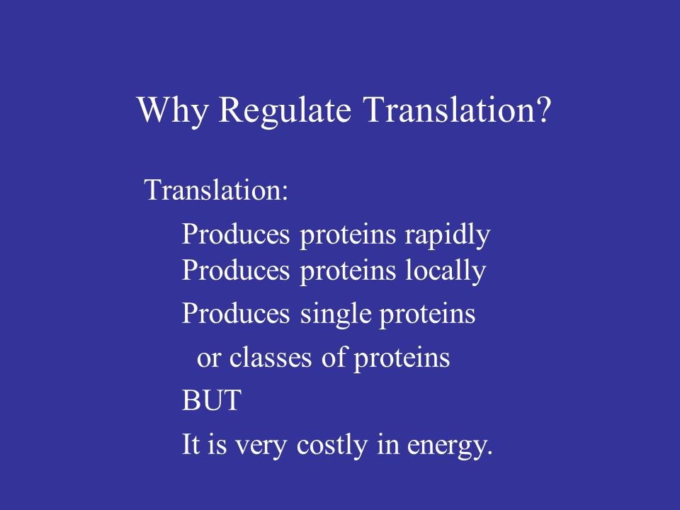 There are two overall mechanisms of translation control.