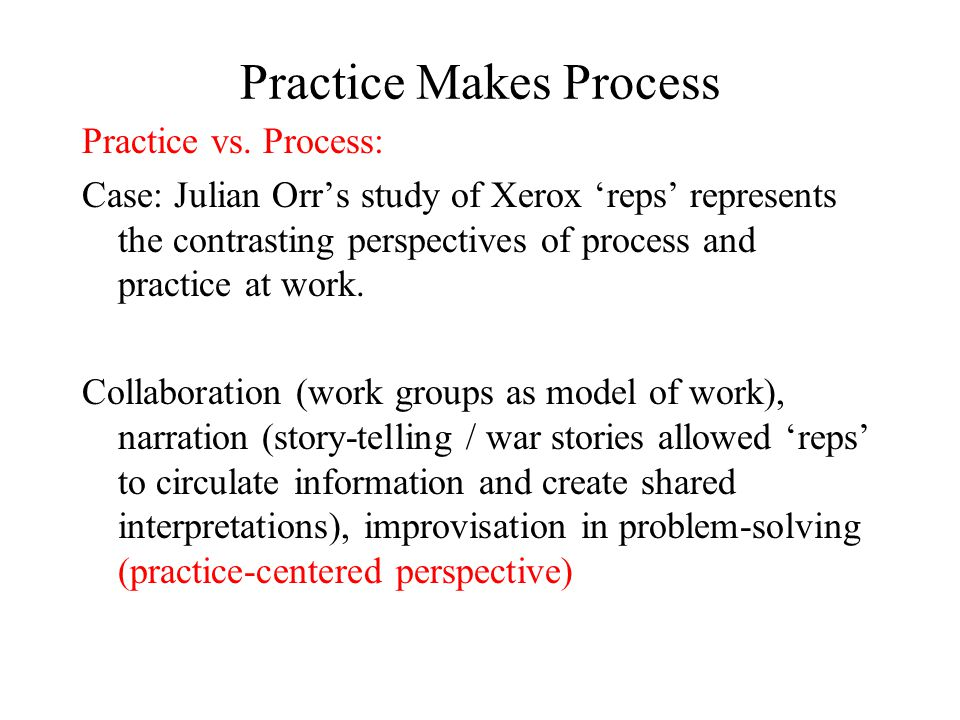 Practice Makes Process Practice vs.
