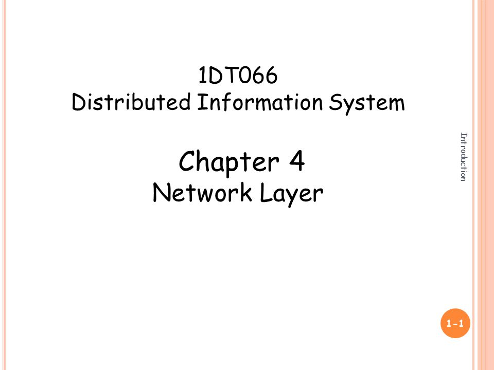 Introduction 1-1 1DT066 Distributed Information System Chapter 4 Network Layer