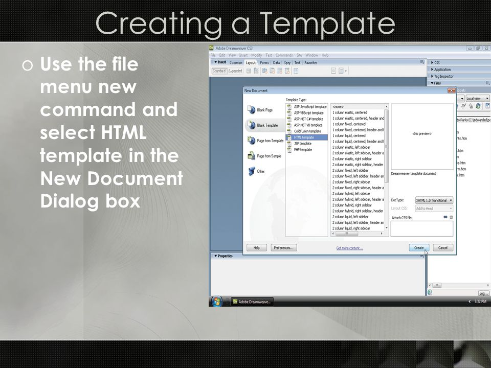 Creating a Template o Use the file menu new command and select HTML template in the New Document Dialog box