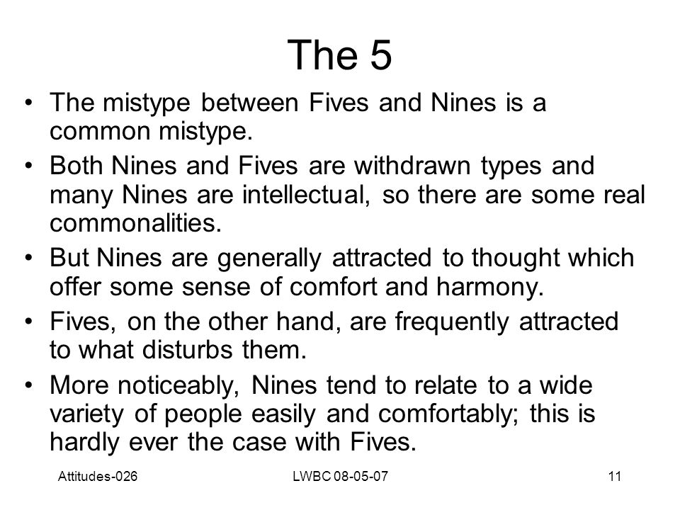 Attitudes-026LWBC 08-05-0711 The 5 The mistype between Fives and Nines is a common mistype.