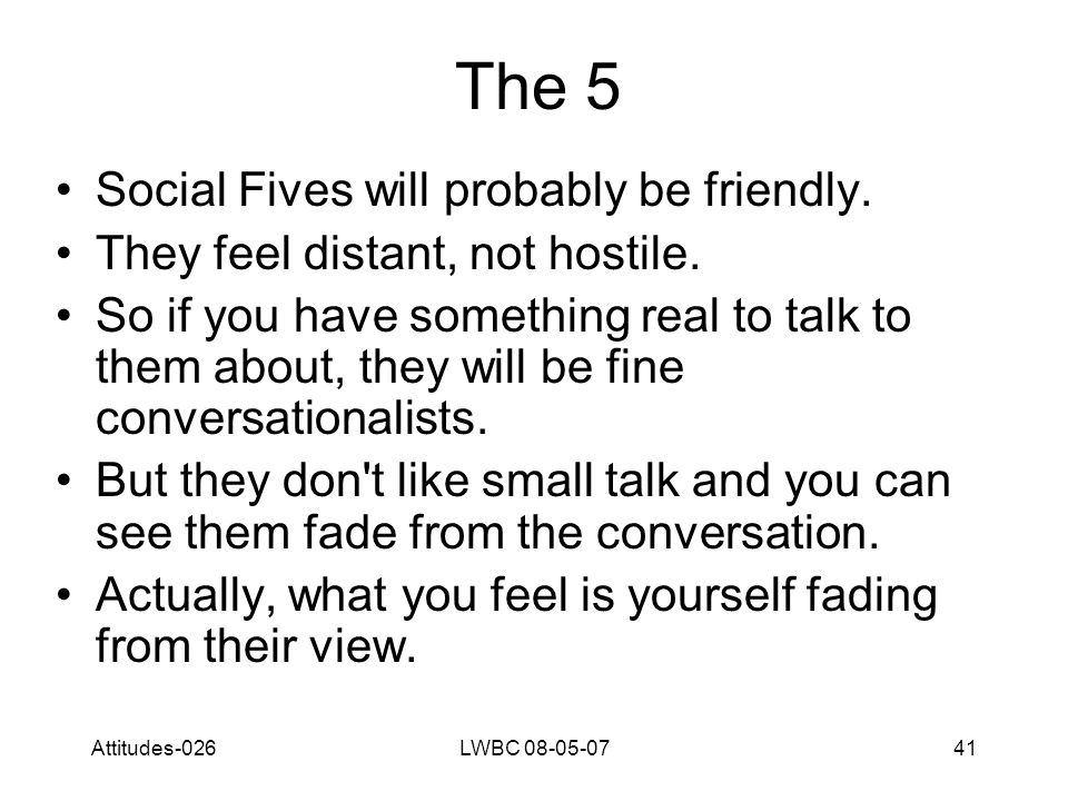 Attitudes-026LWBC 08-05-0741 The 5 Social Fives will probably be friendly.