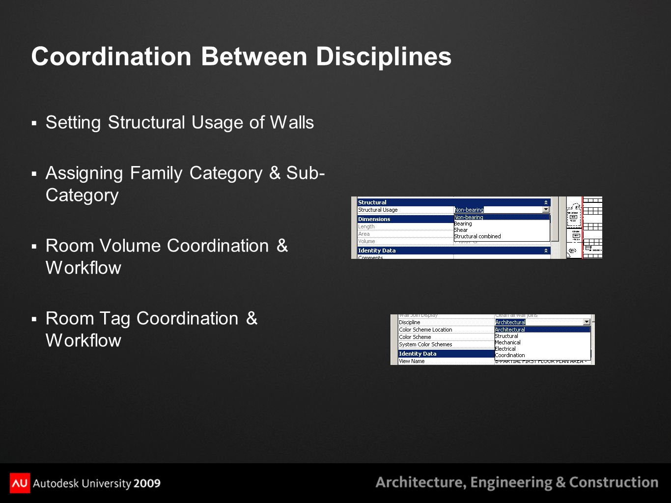 Coordination Between Disciplines  Setting Structural Usage of Walls  Assigning Family Category & Sub- Category  Room Volume Coordination & Workflow