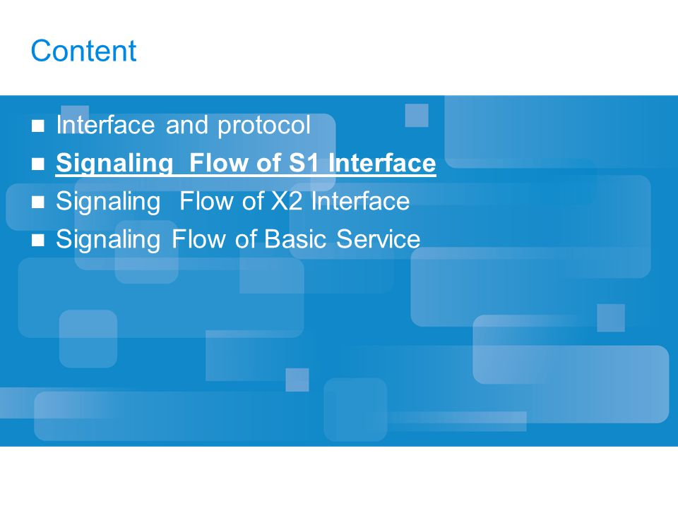 Content Interface and protocol Signaling Flow of S1 Interface Signaling Flow of X2 Interface Signaling Flow of Basic Service