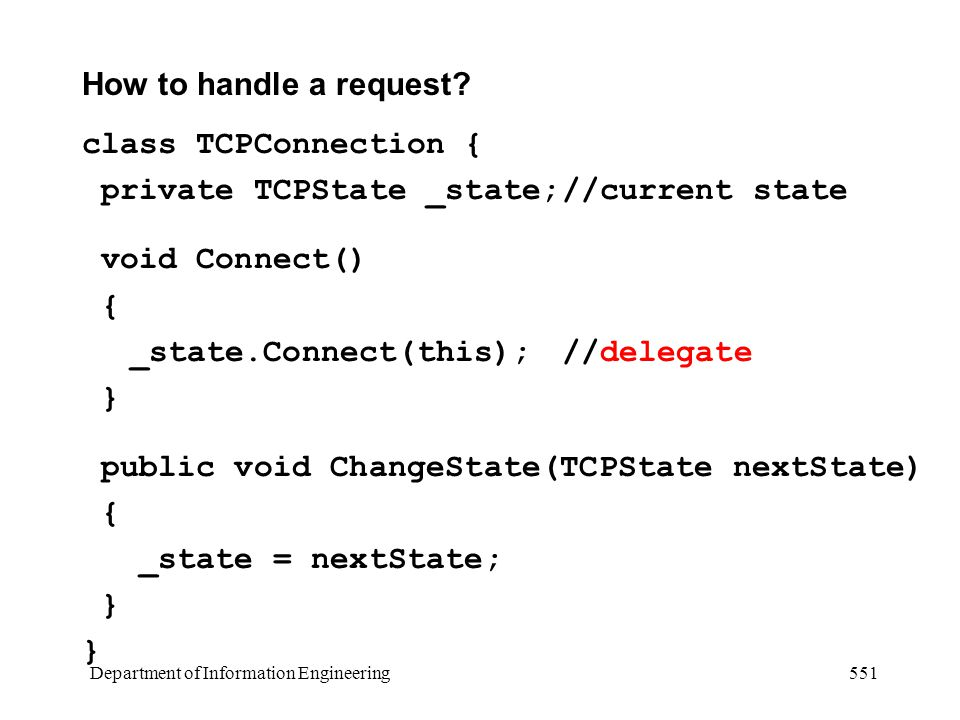 Department of Information Engineering 551 How to handle a request.