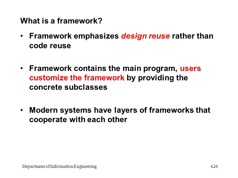 Department of Information Engineering 426 What is a framework.