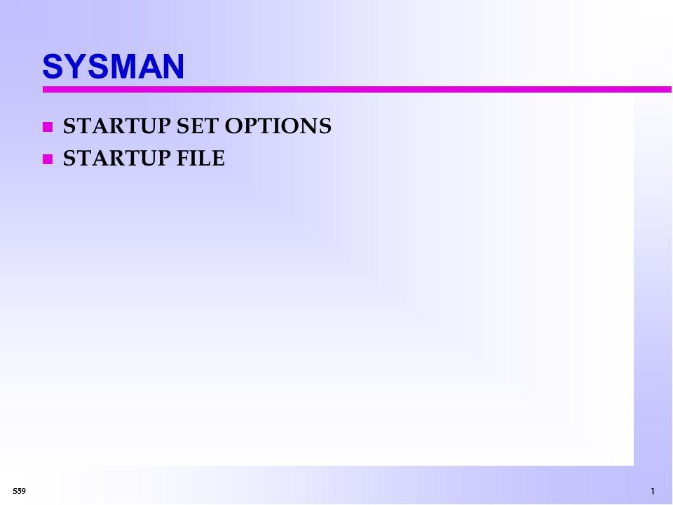 1 S59 SYSMAN n STARTUP SET OPTIONS n STARTUP FILE