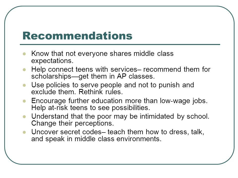 Recommendations Know that not everyone shares middle class expectations.