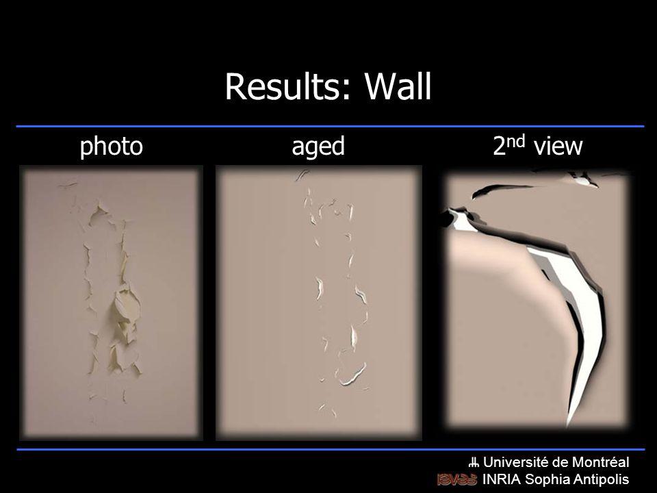 Université de Montréal INRIA Sophia Antipolis Results: Wall photoaged2 nd view