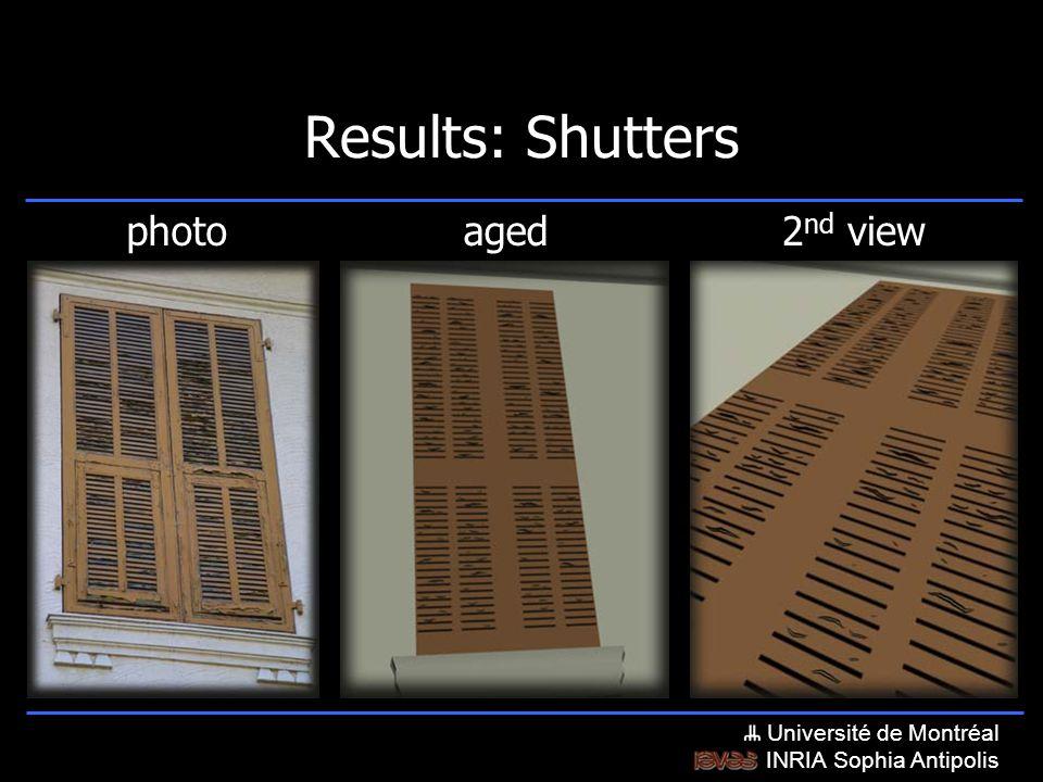 Université de Montréal INRIA Sophia Antipolis Results: Shutters photoaged2 nd view