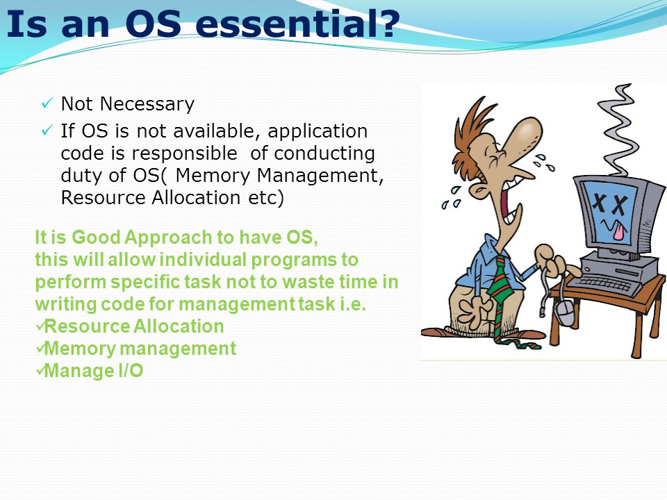 Is an OS essential.