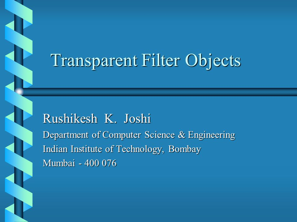 Transparent Filter Objects Rushikesh K.
