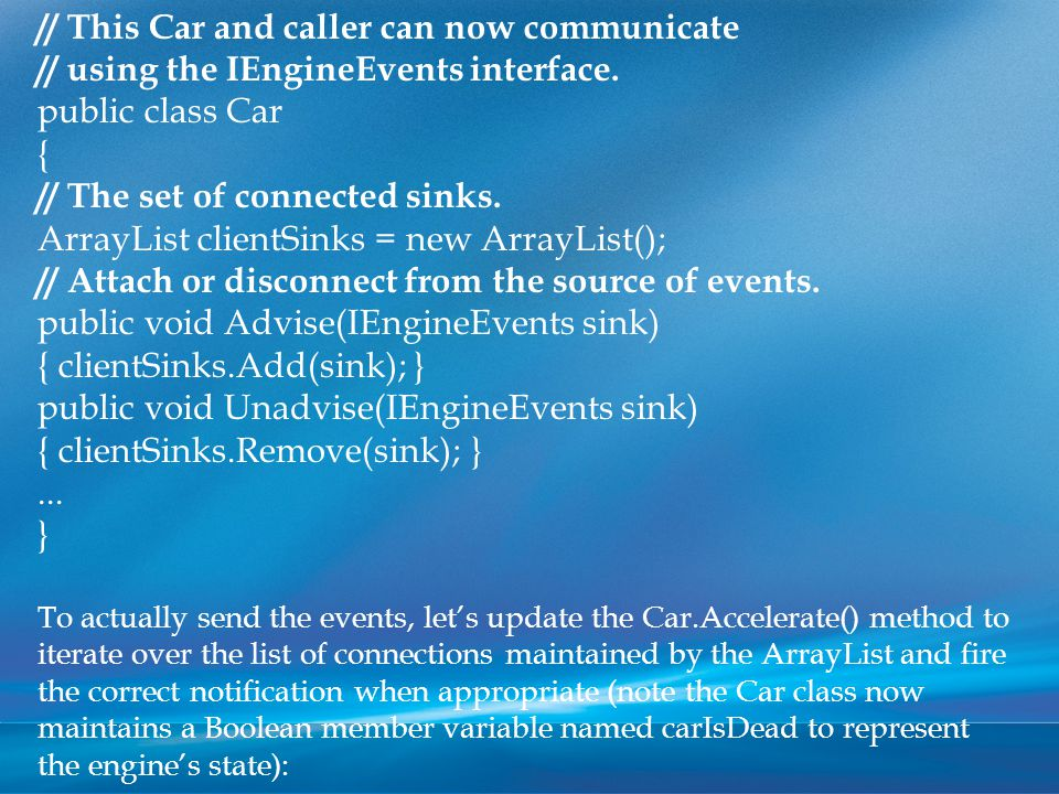 // Interface-based event protocol.class Car {... // Is the car alive or dead.