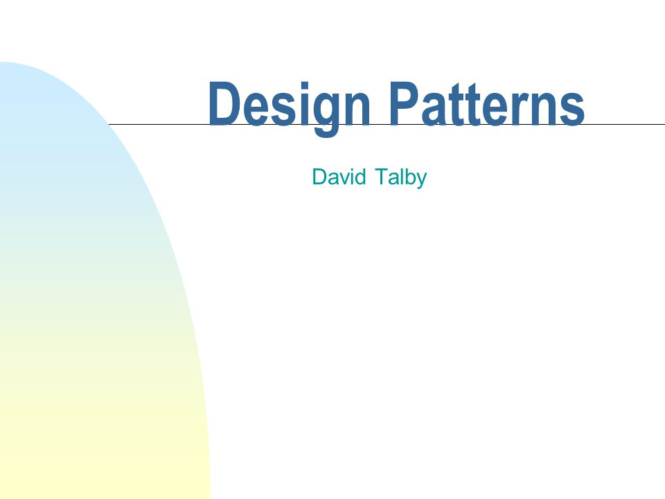 Design Patterns David Talby