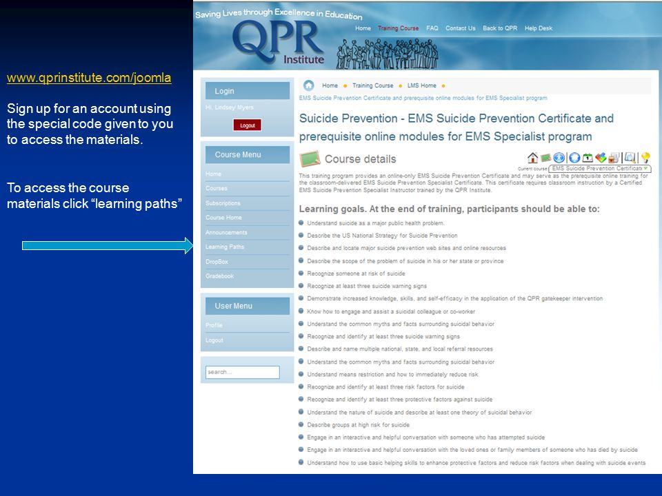 www.qprinstitute.com/joomla Sign up for an account using the special code given to you to access the materials. To access the course materials click ""