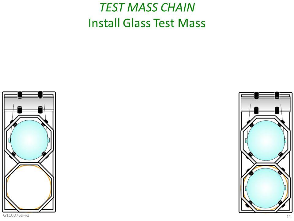 G1100769-v2 11 TEST MASS CHAIN Install Glass Test Mass