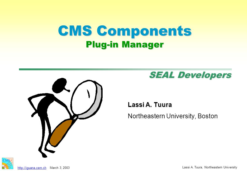 SEAL Developers http://iguana.cern.chMarch 3, 2003 Lassi A.