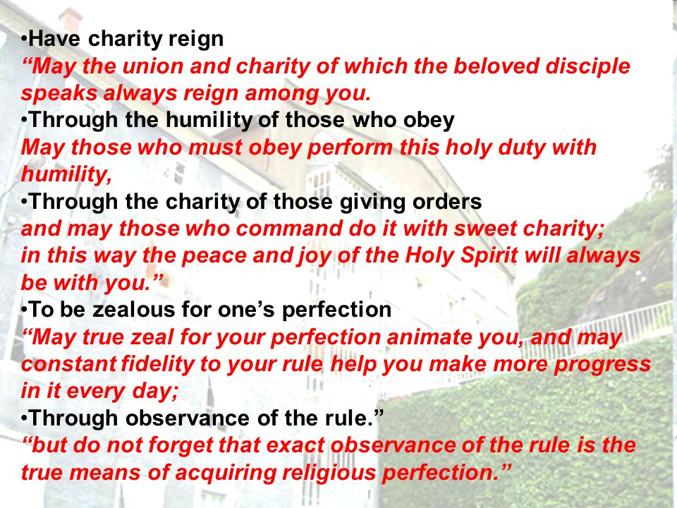 Have charity reign May the union and charity of which the beloved disciple speaks always reign among you.