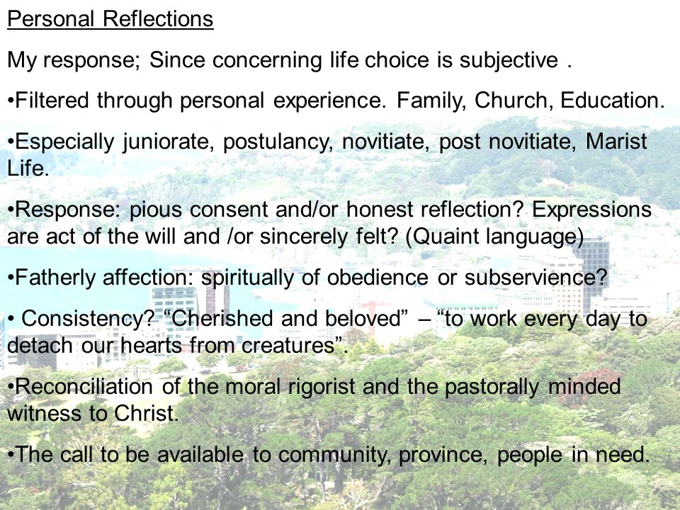 Personal Reflections My response; Since concerning life choice is subjective.