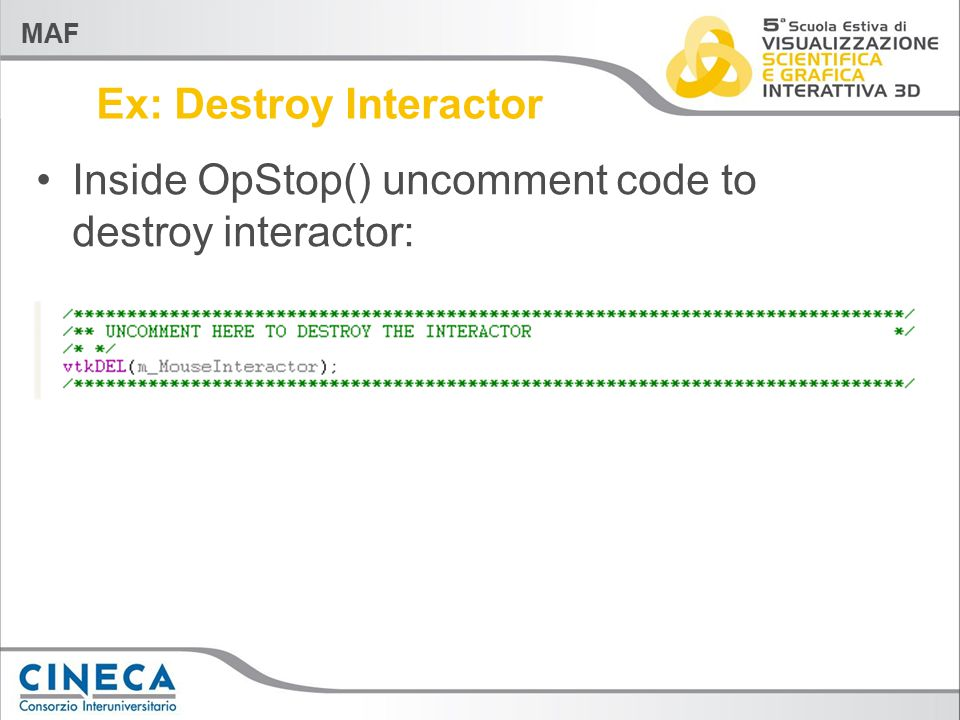 MAF Ex: Destroy Interactor Inside OpStop() uncomment code to destroy interactor: