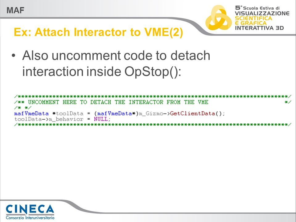 MAF Ex: Attach Interactor to VME(2) Also uncomment code to detach interaction inside OpStop():