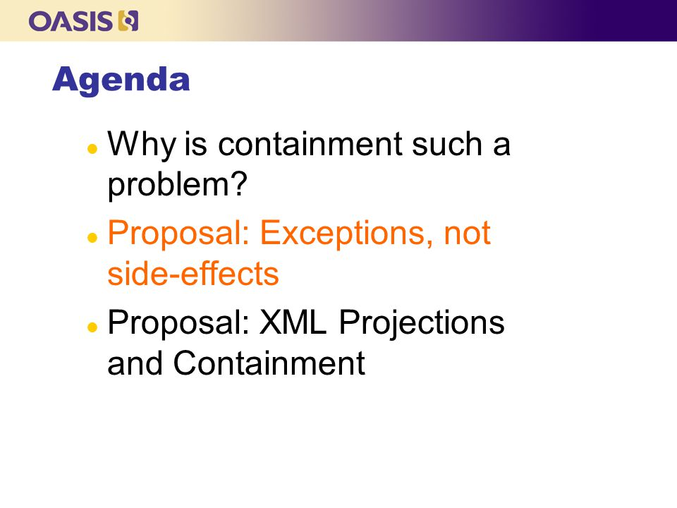 Agenda l Why is containment such a problem.
