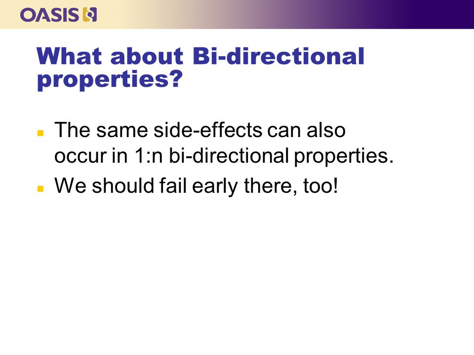 What about Bi-directional properties.