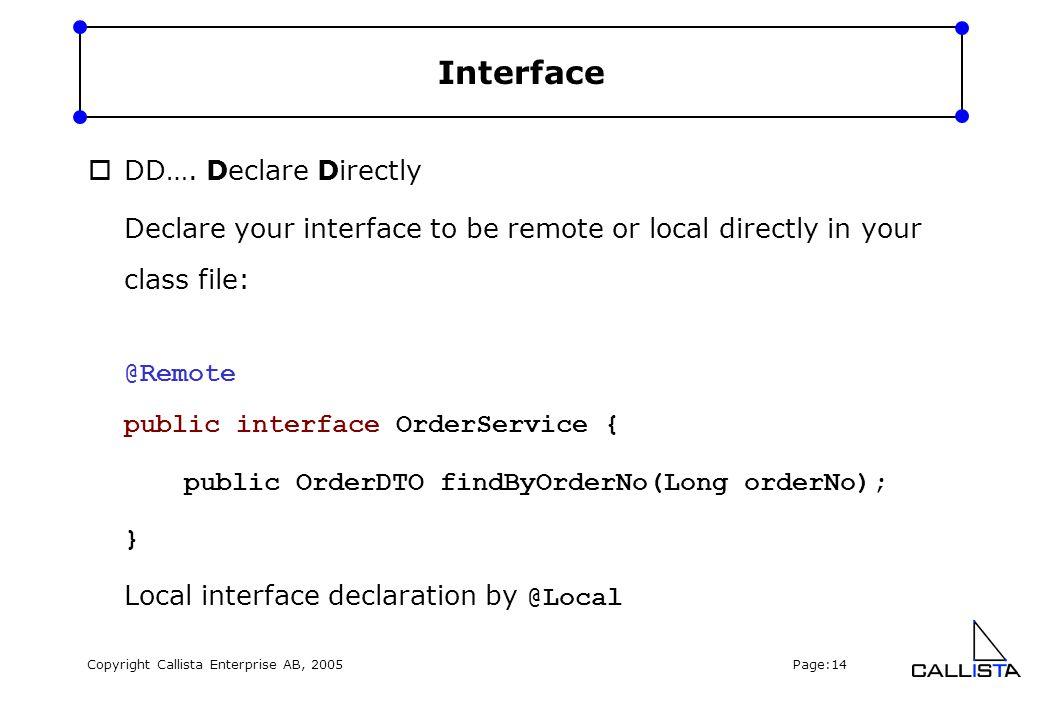 Copyright Callista Enterprise AB, 2005 Page:14 Interface  DD….