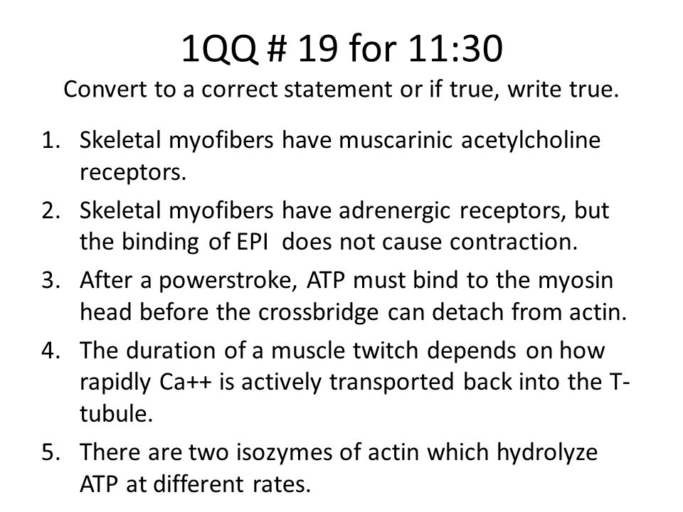 1QQ # 19 for 11:30 Convert to a correct statement or if true, write true.