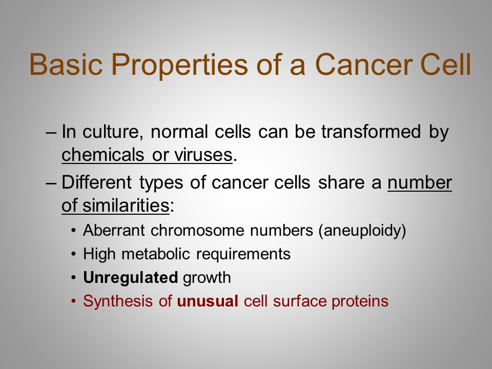 Basic Properties of a Cancer Cell –In culture, normal cells can be transformed by chemicals or viruses.