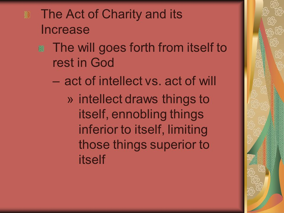 External effects –beneficence – doing external good acts to others –almsgiving – giving in their need –fraternal correction – difference between paternal correction and fraternal correction and the conditions of prudence and hope of amendment for the latter.