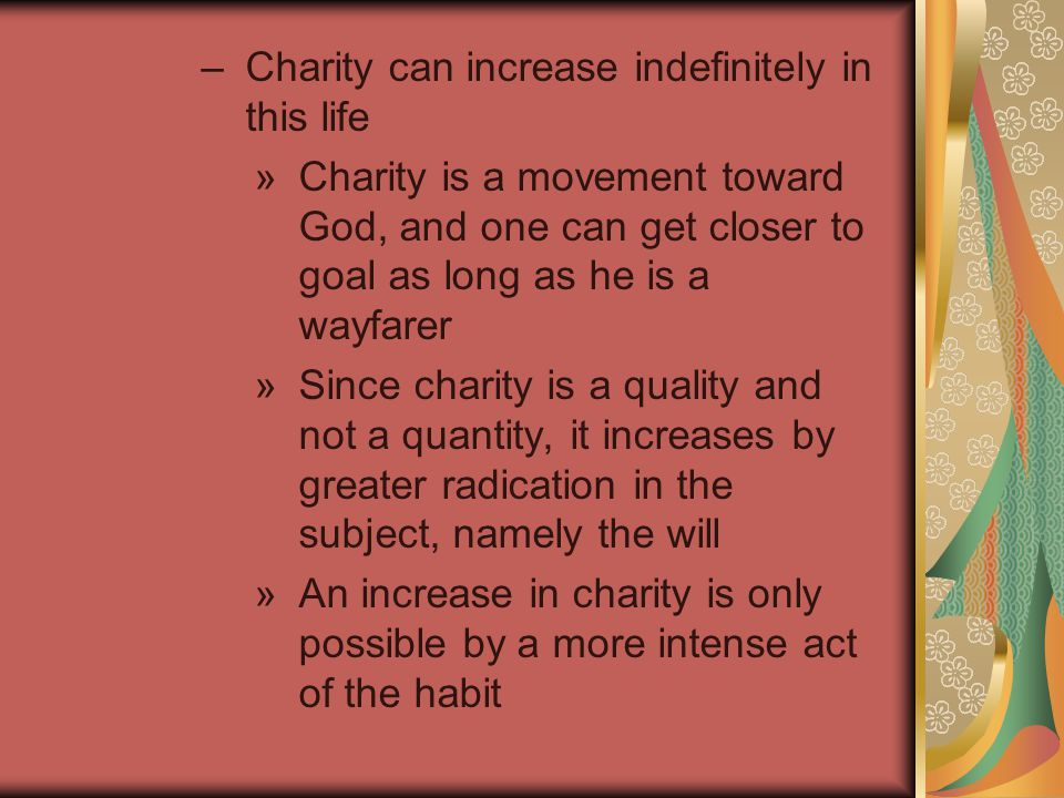 Remiss acts can paralyze the soul by preventing any growth in the intensity of charity and thus essential glory The grade of charity will not diminish by remiss acts, but the fervor of charity (zeal) does diminish.