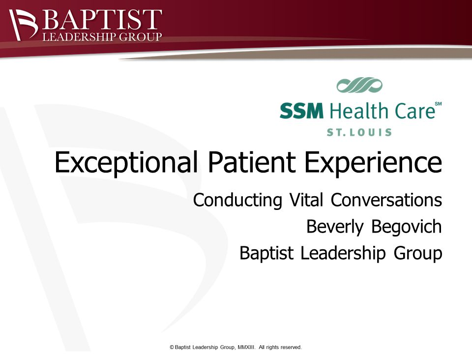 Exceptional Patient Experience Conducting Vital Conversations Beverly Begovich Baptist Leadership Group