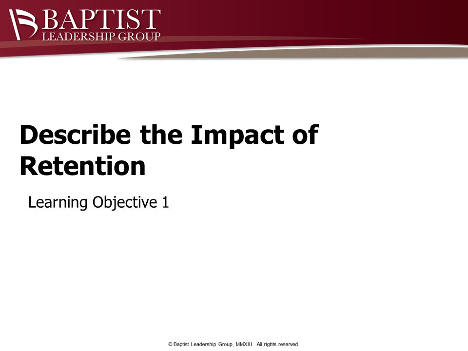 Describe the Impact of Retention Learning Objective 1