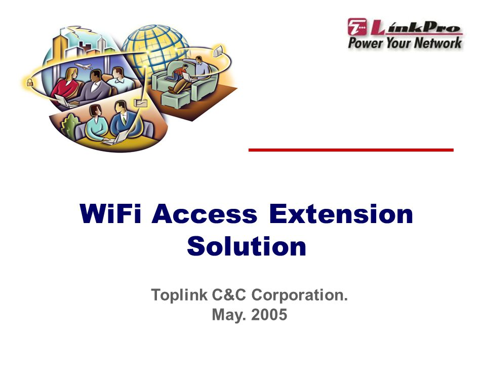 WiFi Access Extension Solution Toplink C&C Corporation. May. 2005