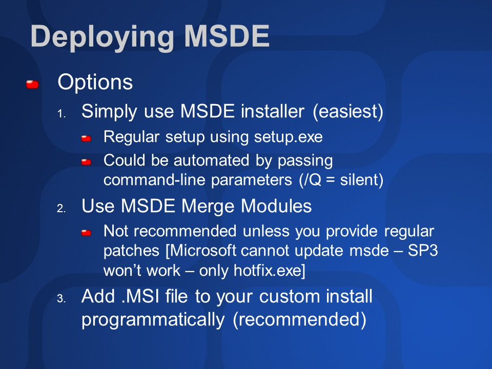 Deploying MSDE Options 1.