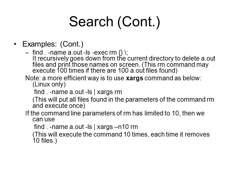 Search (Cont.) Examples: (Cont.) –find.