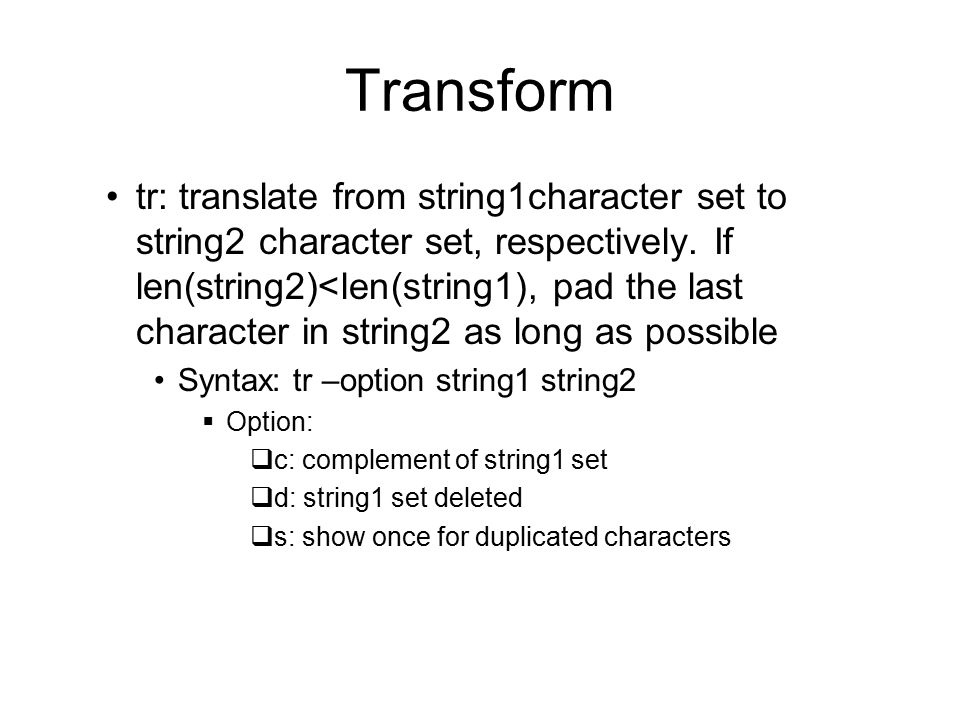 Transform tr: translate from string1character set to string2 character set, respectively.