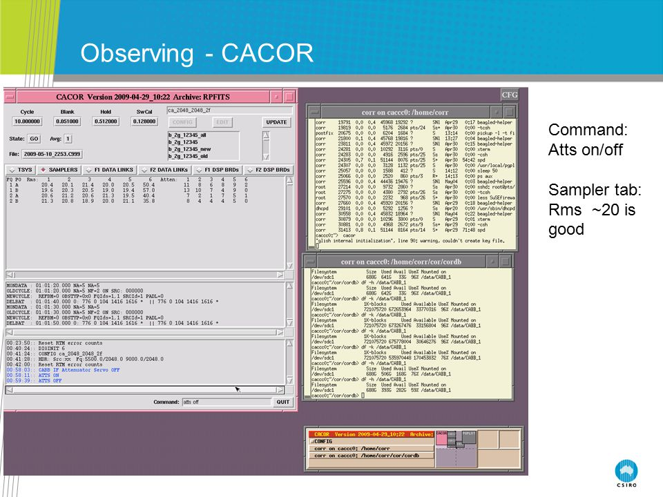 Observing - CACOR Command: Atts on/off Sampler tab: Rms ~20 is good