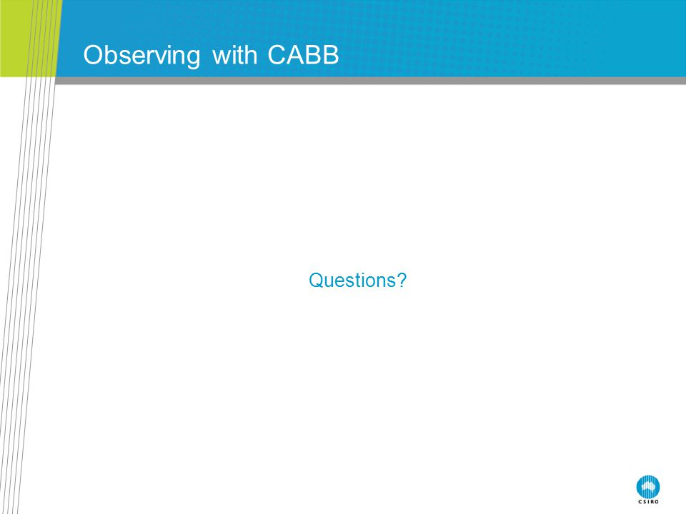 Observing with CABB Questions?
