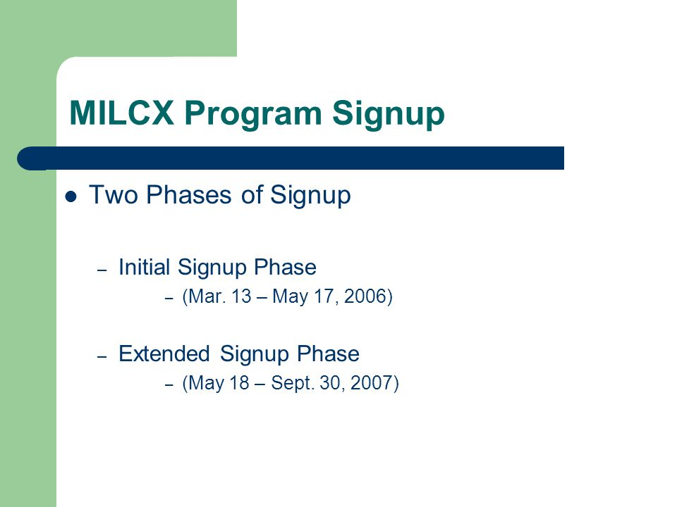 Production Start Month Selection MILCX payments begin with the month selected and continue with each consecutive month thereafter, until the earlier of: Maximum payment quantity is reached End of the FY.