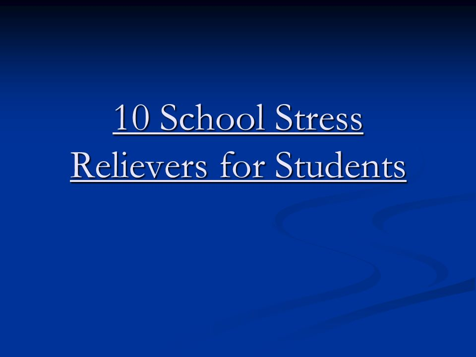 10 School Stress Relievers for Students