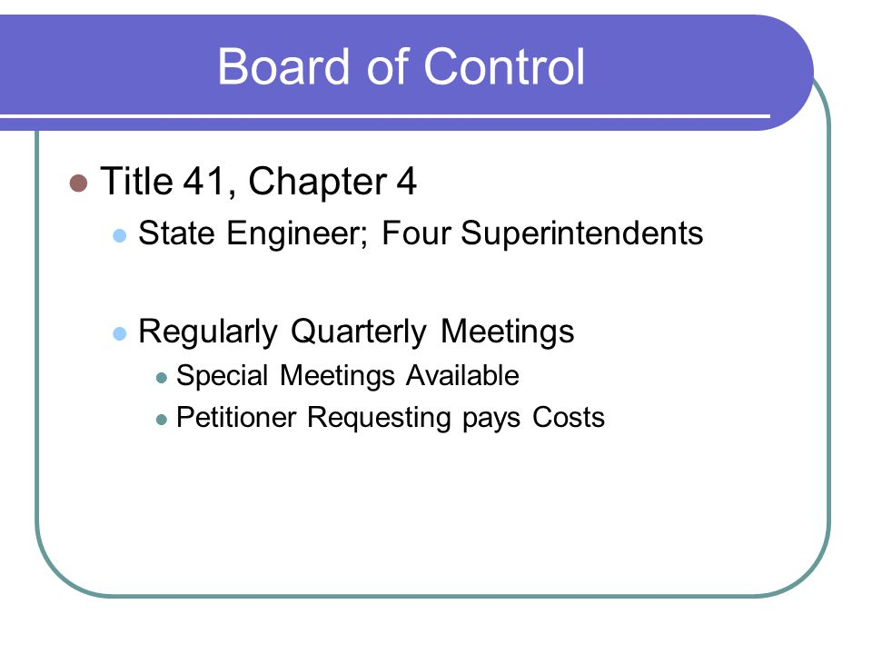 Title 41, Chapter 4 State Engineer; Four Superintendents Regularly Quarterly Meetings Special Meetings Available Petitioner Requesting pays Costs