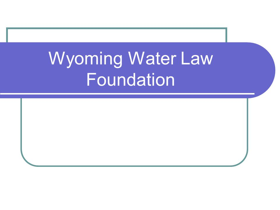 Wyoming Water Law Foundation